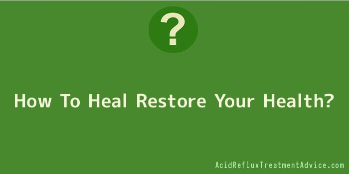 How To Heal Restore Your Health