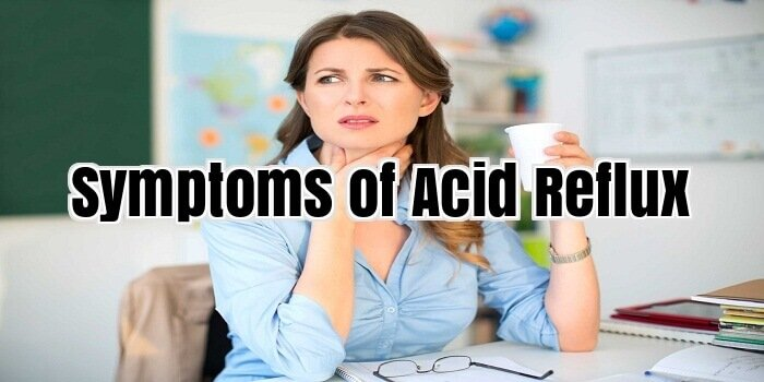 Symptoms of Acid Reflux